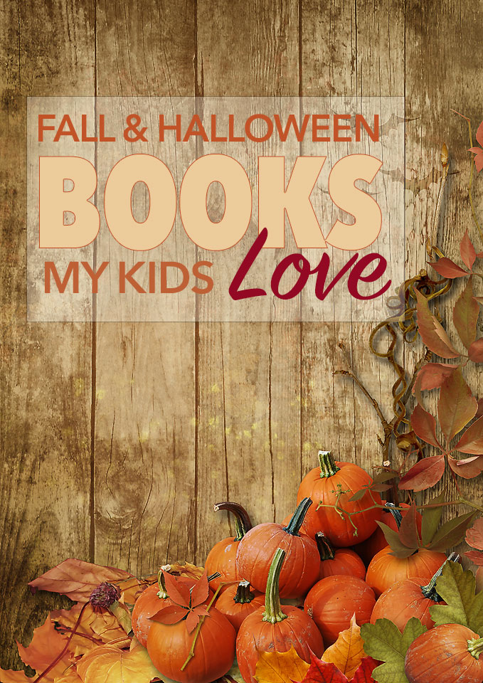 Fall and Halloween Books My Kids Love