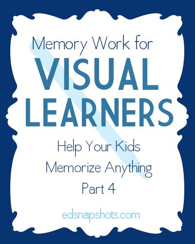 Memory Work for Visual Learners: Help Your Kids Memorize Anything Part 4