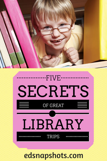 Five Secrets of Great Library Trips With Kids