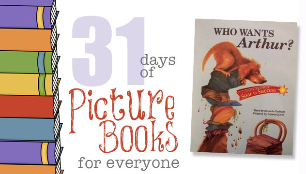 Who Wants Arthur?: 31 Days of Picture Books for Everyone