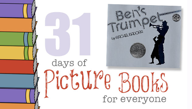 Ben's Trumpet: 31 Days of Picture Books for Everyone