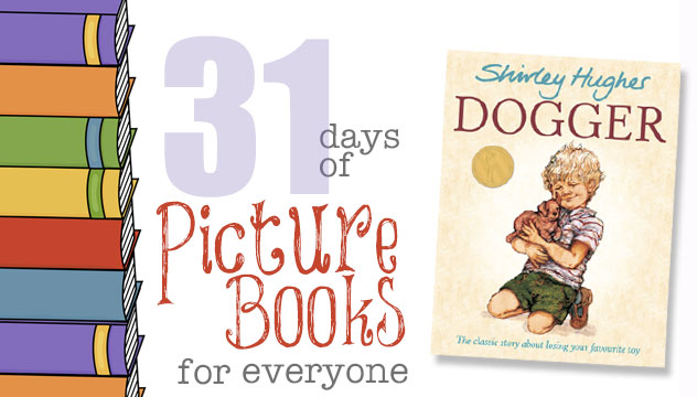 Dogger: 31 Days of Picture Books for Everyone
