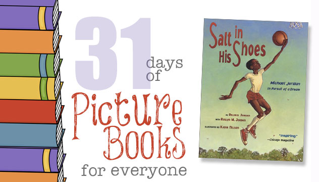 Salt in His Shoes: 31 Days of Picture Books for Everyone