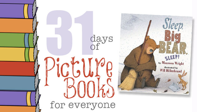 Sleep Big Bear Sleep: 31 Days of Picture Books for Everyone