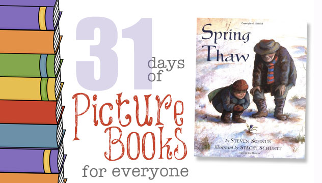 Spring Thaw: 31 Days of Picture Books for Everyone