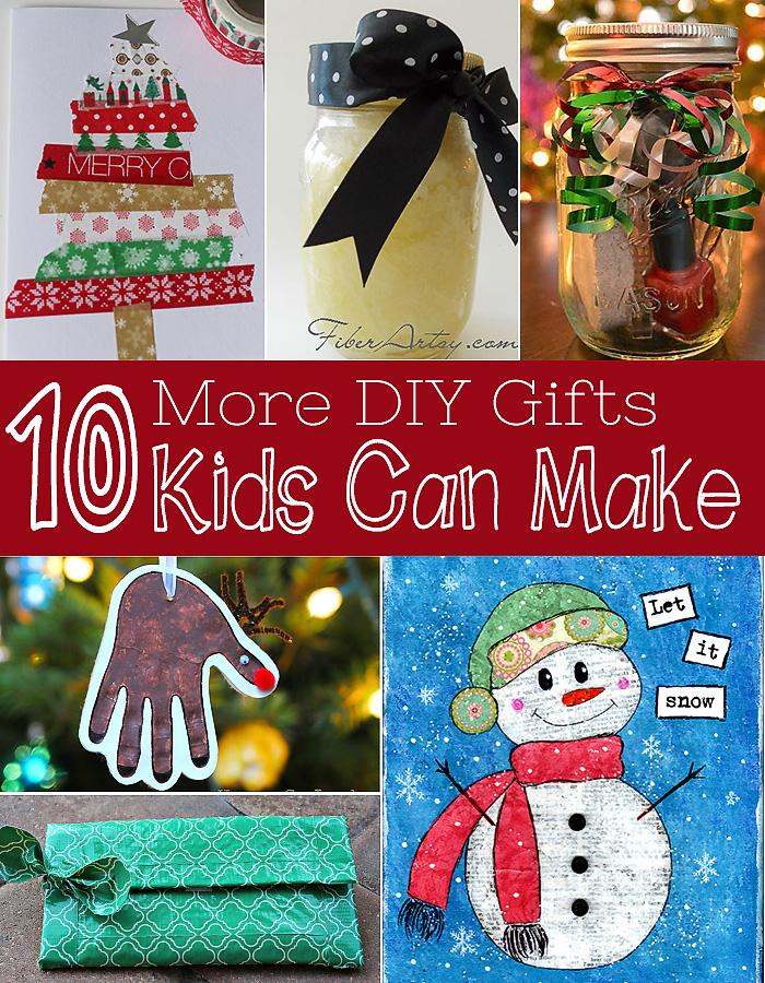 Ten More Gifts Kids Can Make: DIY Christmas Gifts