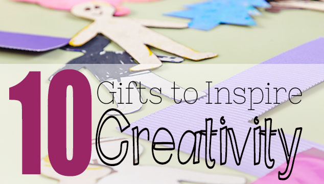 Ten Gifts to Inspire Creativity
