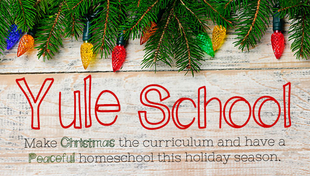 Yule School: Making Christmas the Curriculum
