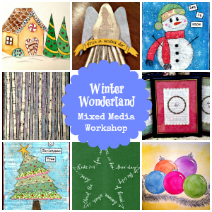 Christmas Learning with the Winter Wonderland Mixed Media Workshop