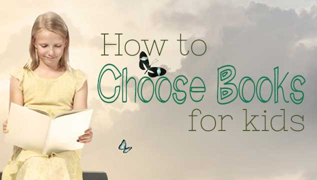 How to Choose Books for Your Kids