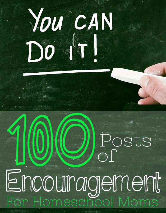 100 Posts of Encouragement for Homeschool Moms
