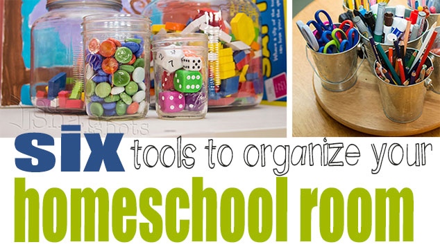 Six Tools to Organize Your Homeschool Room