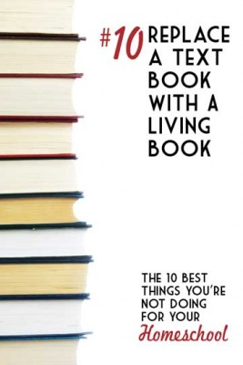 Living Books - The 10 Best Things You're Not Doing for your Homeschool