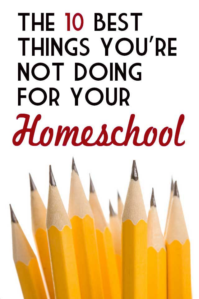 Top 10 Actions You Should Take For Your Homeschool