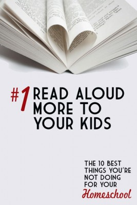 Read Aloud More - The 10 Best Things You're Not Doing for your Homeschool