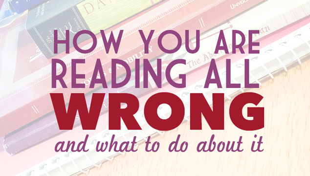 How You Are Reading All Wrong