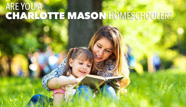 Are You A Charlotte Mason Homeschooler? The Ultimate Guide to Homeschooling Methods