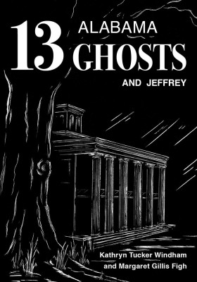 Alabama Treasure Kathryn Tucker Windham Ghost Book