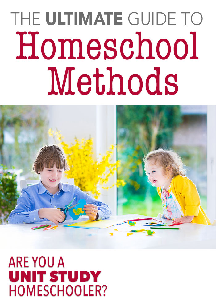 Unit Studies: The Ultimate Guide to Homeschool Methods
