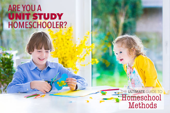 The Ultimate Guide to Homeschool Methods: Are You A Unit Study Homeschooler?