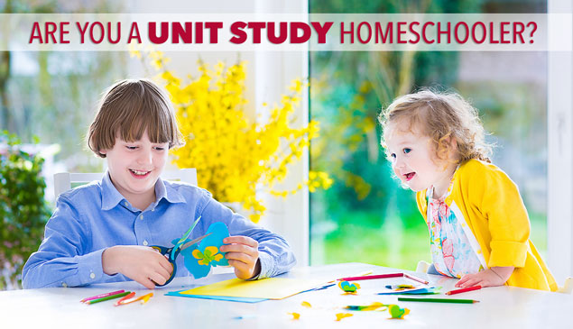 Are You a Unit Study Homeschooler? The Ultimate Guide to Homeschool Methods