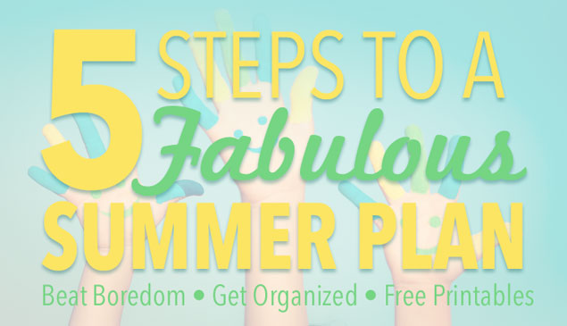 Five Steps to a Fabulous Summer Plan