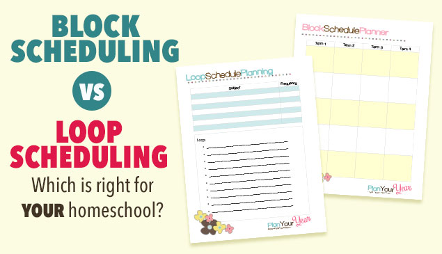Loop Scheduling vs. Block Scheduling: Which is right for your homeschool?