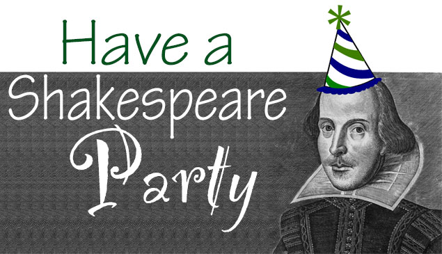 Have a Shakespeare Party