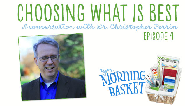 YMB #4 Choosing What Is Best: A Conversation With Dr. Christopher Perrin