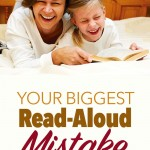 Your Biggest Read Aloud Mistake
