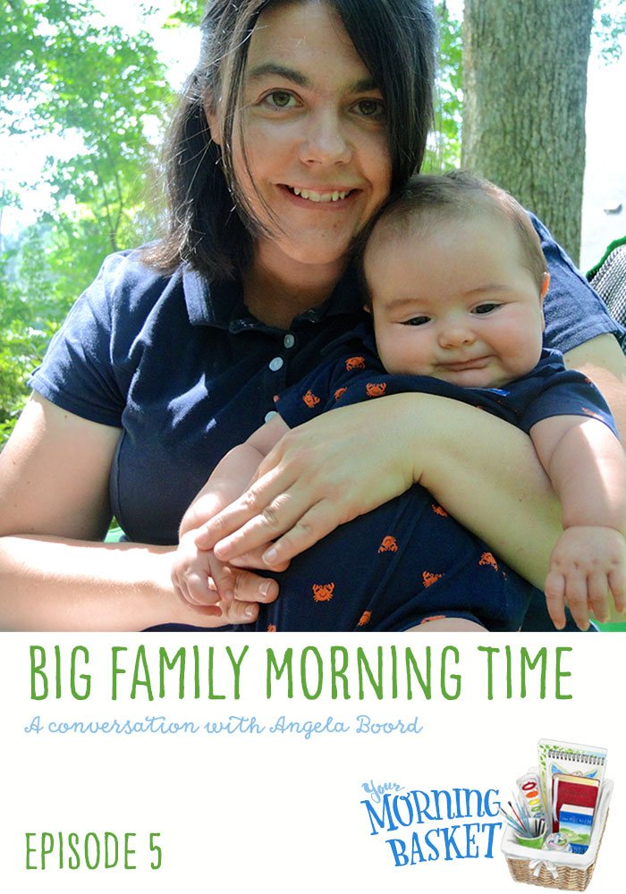 Big Family Morning Time: A Conversation with Angela Boord