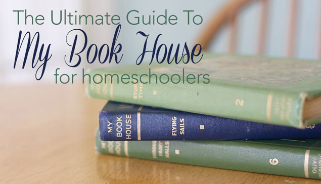 The Ultimate Guide to My Book House For Homeschoolers Feature
