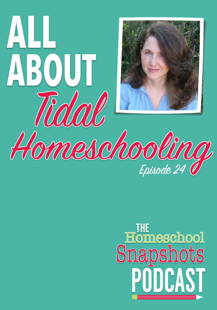 HSP 24 Melissa Wiley: All about Tidal Homeschooling