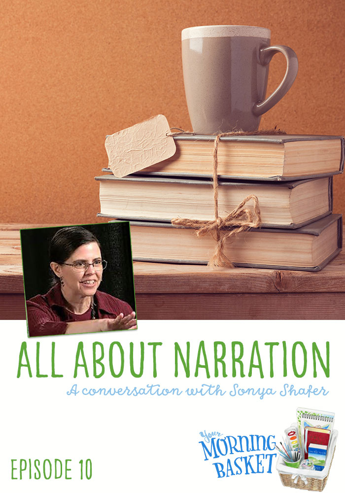 All About Narration with Sonya Shafer Your Morning Basket Podcast