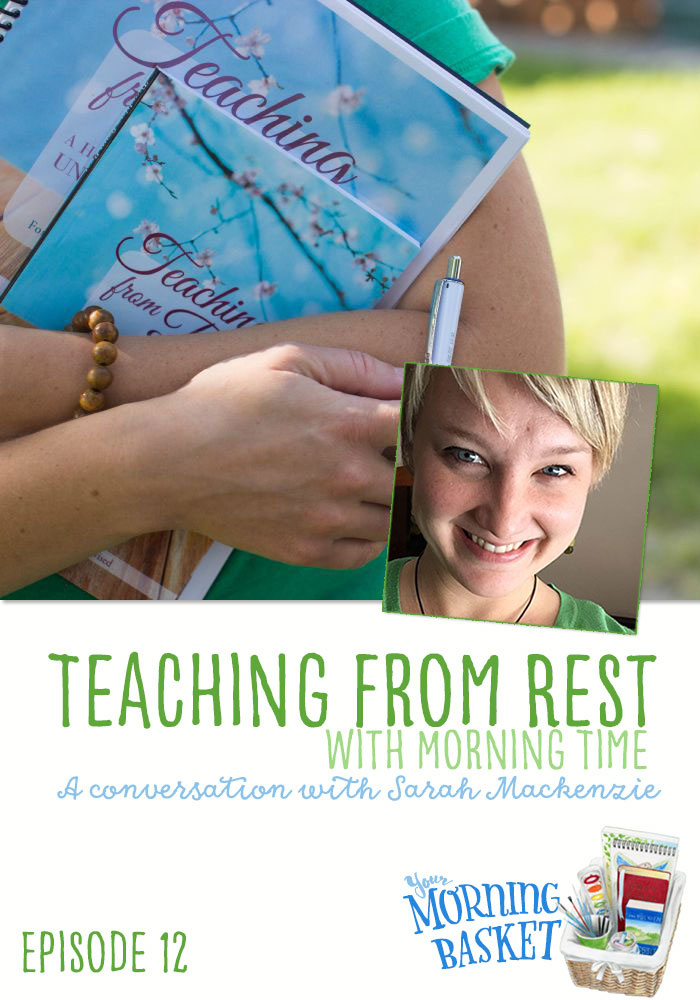 Teaching From Rest in Morning Time with Sarah Mackenzie: Your Morning Basket