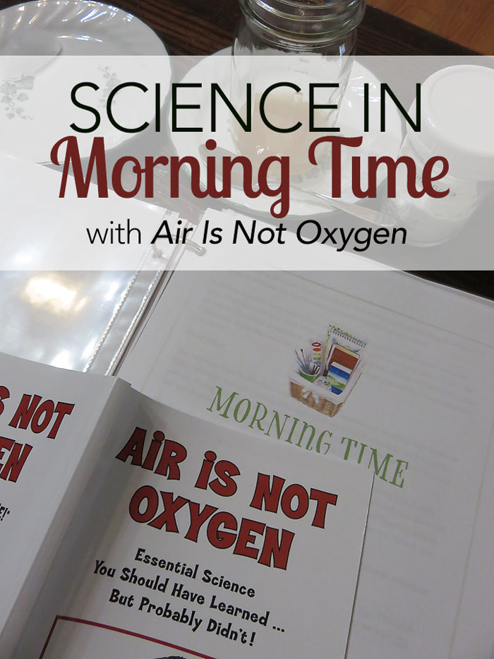 Science in Morning Time with Air is Not Oxygen
