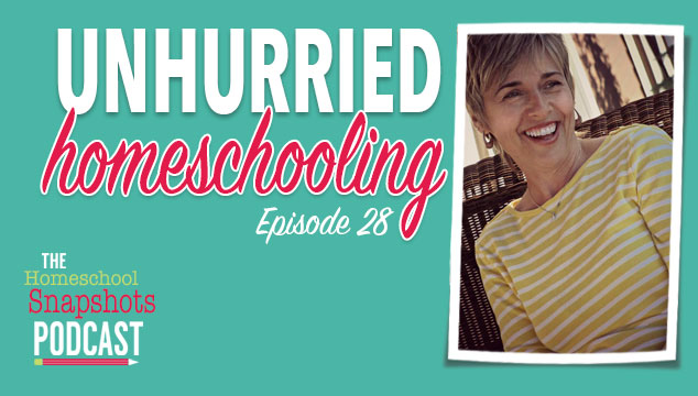 HSP 28 Durenda Wilson: Unhurried Homeschooling
