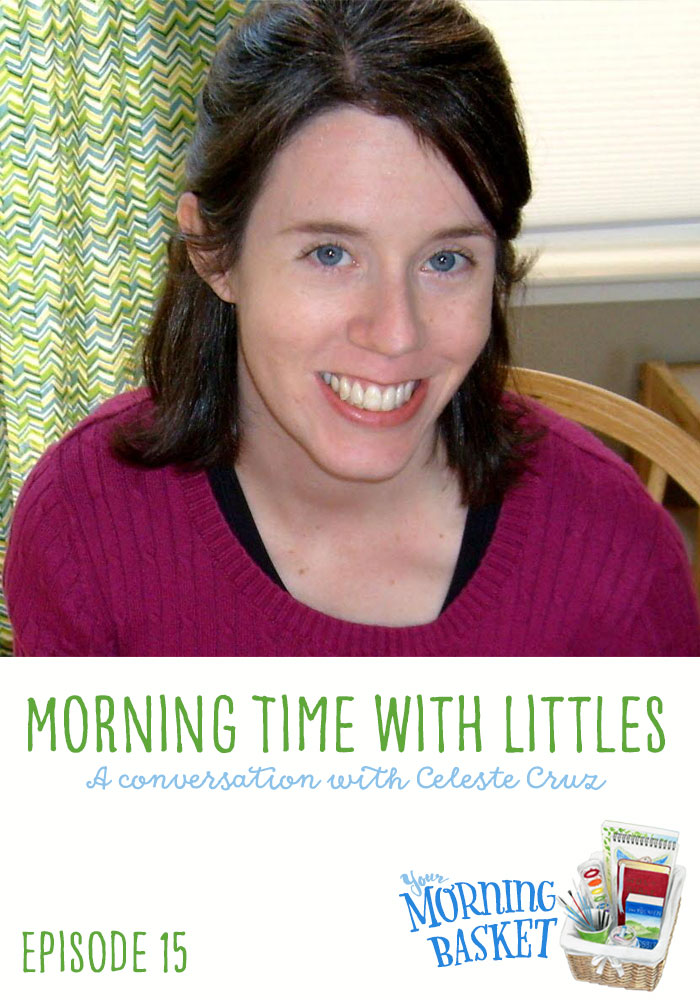 Morning Time with Littles: A Your Morning Basket Conversation with Celeste Cruz