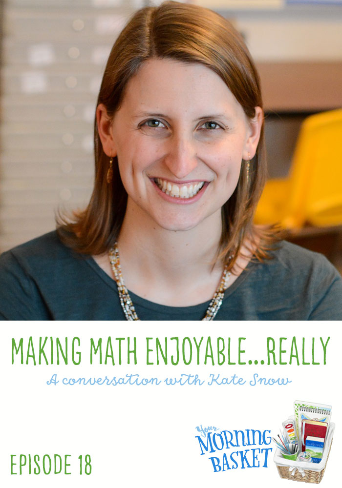 Making Math Enjoyable... Really: A Your Morning Basket Conversation with Kate Snow