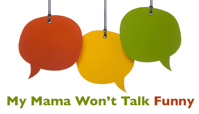 My Mama Won't Talk Funny: Exciting Read-Alouds Without Character Voices