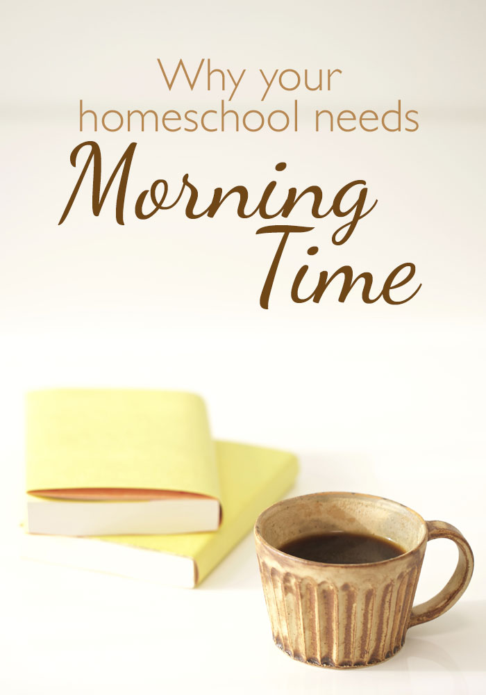 Why your homeschool needs Morning Time