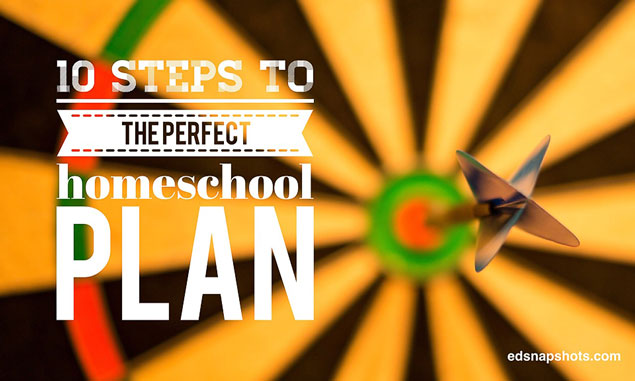 Ten Steps to the Perfect Homeschool Plan