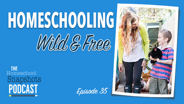 HSP 35 Ainsley Arment: Homeschooling Wild and Free