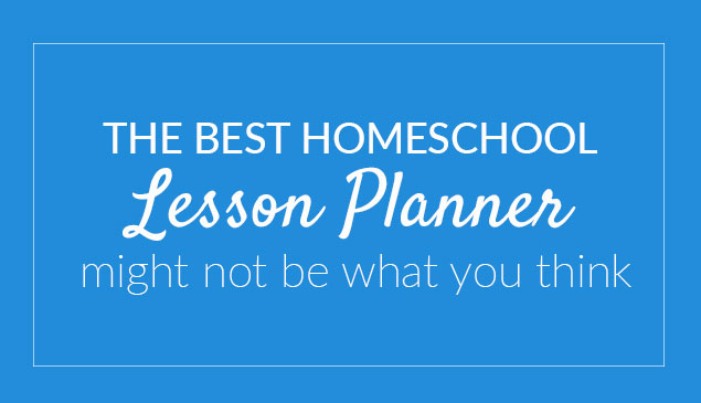 The Best Homeschool Lesson Planner