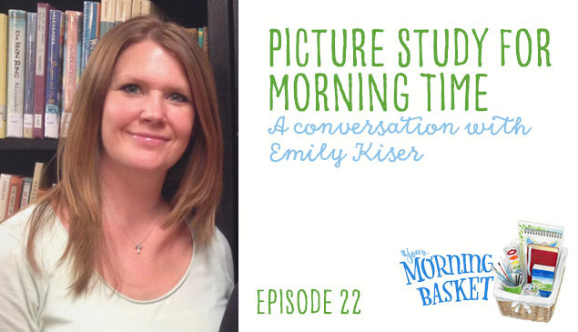 YMB #20 Picture Study For Morning Time with Emily Kiser