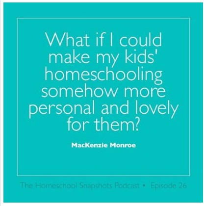 HSP 26 MacKenzie Monroe: Cultivating the Lovely Homeschool