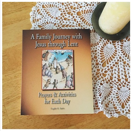 A Family Journey With Jesus Through Lent for Lenten Morning Time