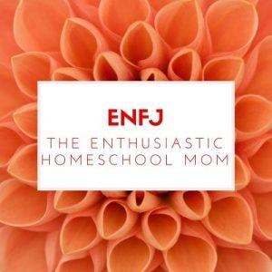 The ENFJ Homeschool Mom Best Homeschool Planner for Your Personality Type Pam Barnhill Homeschool Solutions