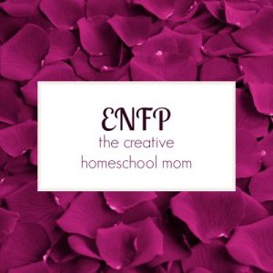 ENFP Type Homeschool Mom The Best Homeschool Planner for Your Personality Type Pam Barnhill Homeschool Solutions