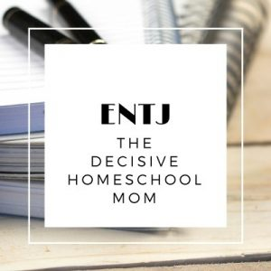ENTJ Type Homeschool Mom The Best Homeschool Planner for Your Personality Type Pam Barnhill Homeschool Solutions